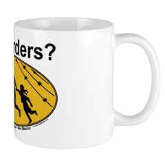 Got Borders? Anti Illegals Mug