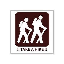 """Unique Take a hike Square Sticker 3"""" x 3"""""""