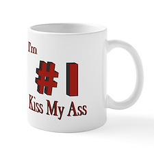 I'm #1 Kiss My Ass Small Small Mug