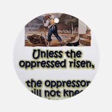 The oppressed and the oppressor Ornament (Round)