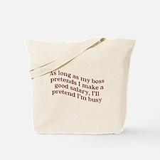 As Long As Boss Salary Work Tote Bag