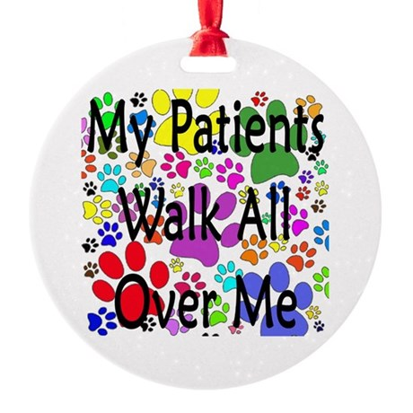 My Patients Walk All Over Me (Veterinary) Round Or