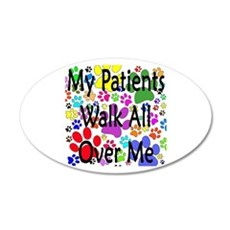 My Patients Walk All Over Me (Veterinary) Wall Sticker