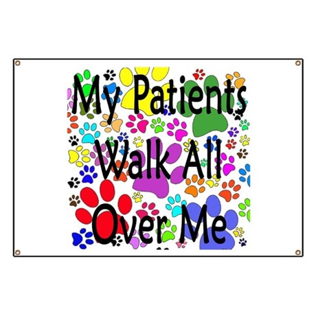 My Patients Walk All Over Me (Veterinary) Banner