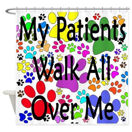 My Patients Walk All Over Me (Veterinary) Shower C
