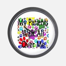 My Patients Walk All Over Me (Veterinary) Wall Clo