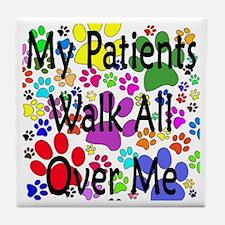 My Patients Walk All Over Me (Veterinary) Tile Coa