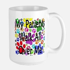 My Patients Walk All Over Me (Veterinary) Mug