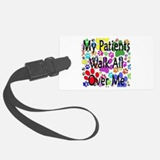 My Patients Walk All Over Me (Veterinary) Luggage Tag