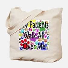 My Patients Walk All Over Me (Veterinary) Tote Bag