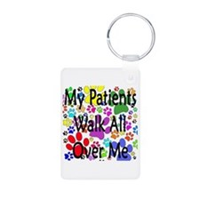 My Patients Walk All Over Me (Veterinary) Keychains