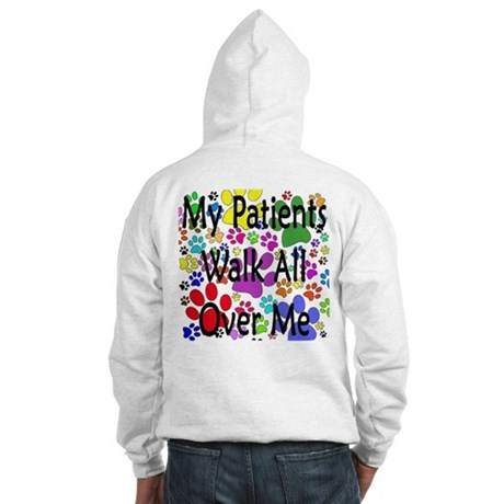 My Patients Walk All Over Me (Veterinary) Hooded S