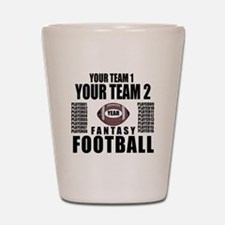 YOUR TEAM FANTASY FOOTBALL PERSONALIZED Shot Glass