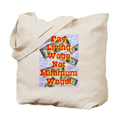 Pay Living Wage Not Minimum W Tote Bag