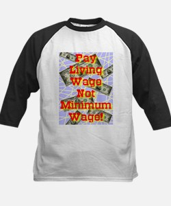 Pay Living Wage Not Minimum W Tee