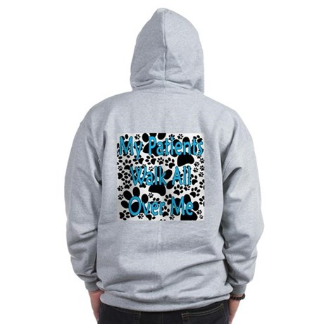 My Patients Walk All Over Me (Veterinary) Zip Hood