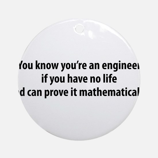 You're An Engineer Ornament (Round)