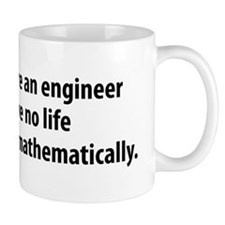 You're An Engineer Mug