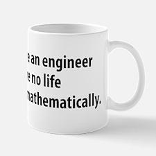 You're An Engineer Mug
