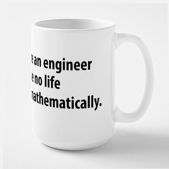 You're An Engineer Large Mug