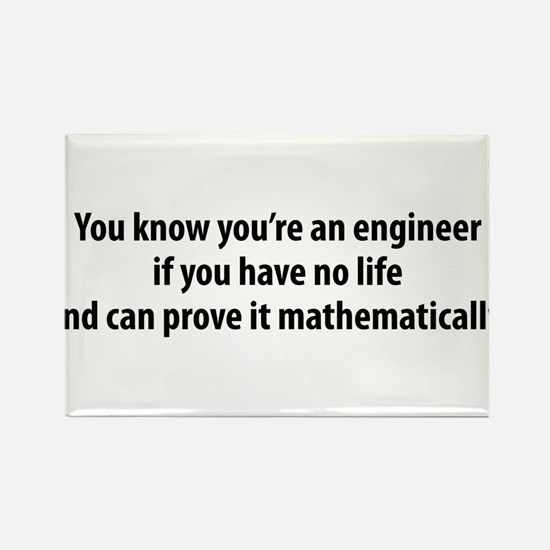 You're An Engineer Rectangle Magnet