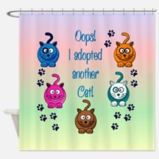 Oops! I Adopted Another Cat! Shower Curtain