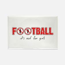 Football - it's not for girls Rectangle Magnet