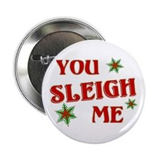 "Funny You Sleigh Me Christmas 2.25"" Button (10 pac"