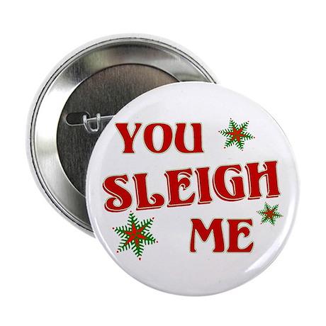 "Funny You Sleigh Me Christmas 2.25"" Button (10 pac"