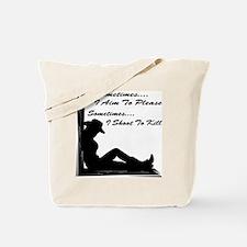 Sometimes I Aim To Please Tote Bag