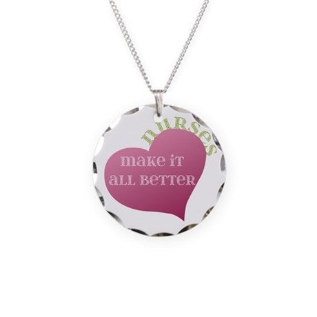 Nurses make it All Better Necklace Circle Charm