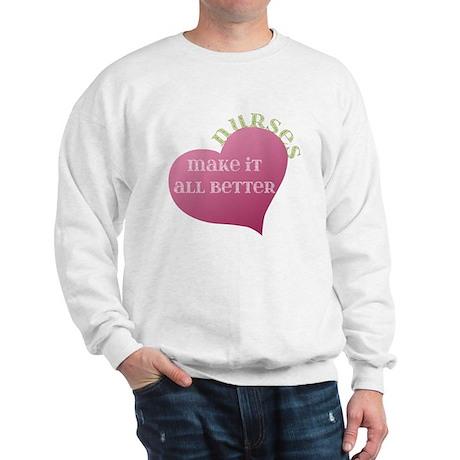 Nurses make it All Better Sweatshirt