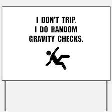 Gravity Checks Yard Sign
