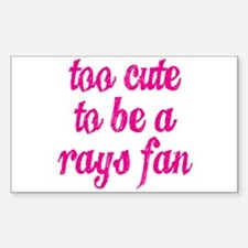 Too Cute to be a Rays Fan Sticker (Rectangle)