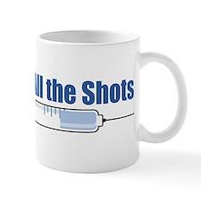 Nurses call all the Shots! Mug