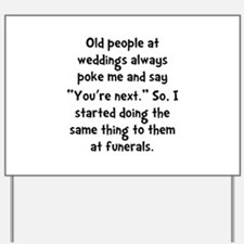 Old People Funerals Yard Sign