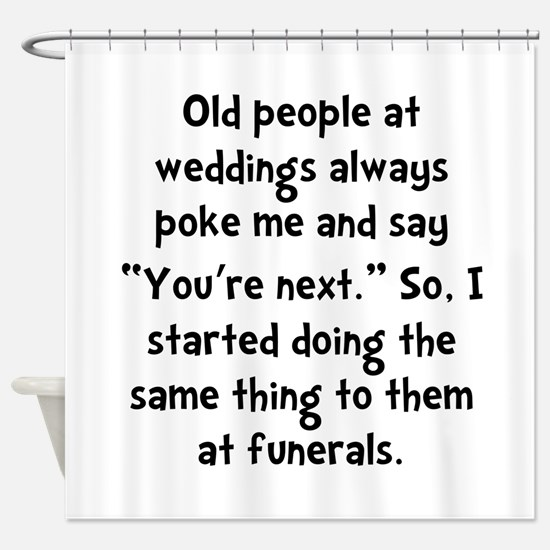 Old People Funerals Shower Curtain