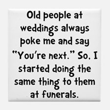 Old People Funerals Tile Coaster