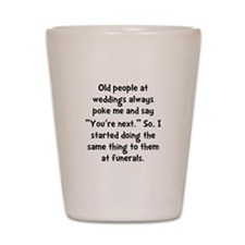 Old People Funerals Shot Glass