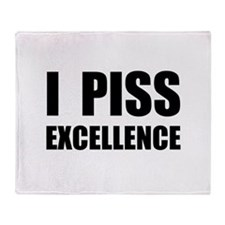 I Piss Excellence Throw Blanket