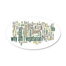 Why Am I Vegetarian Oval Car Magnet