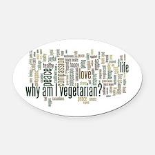 Why Am I Vegetarian Oval Car Magnet