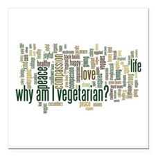 "Why Am I Vegetarian Square Car Magnet 3"" x 3"""