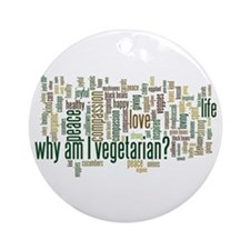 Why Am I Vegetarian Ornament (Round)