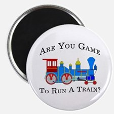 """Game To Run A Train - 2.25"""" Magnet (10 pack)"""