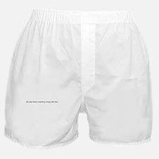 Anything Wrong Boxer Shorts
