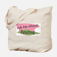 Ask Me About Pet Sitting Tote Bag