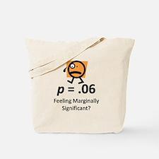 Feeling Marginally Significant? Tote Bag