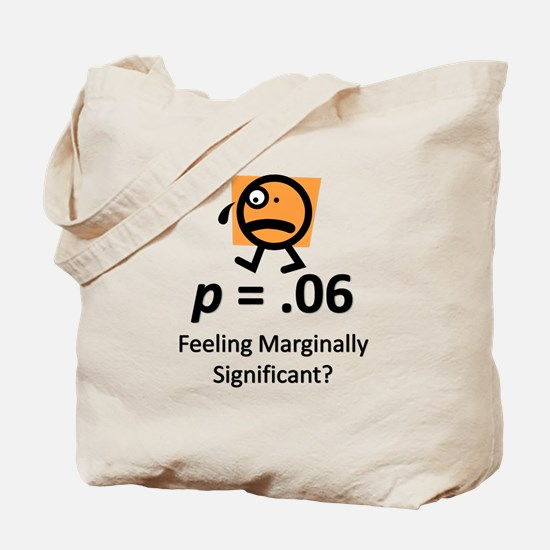 Feeling Marginally Significant? Tote Bag
