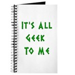 IT'S ALL GEEK TO ME Journal